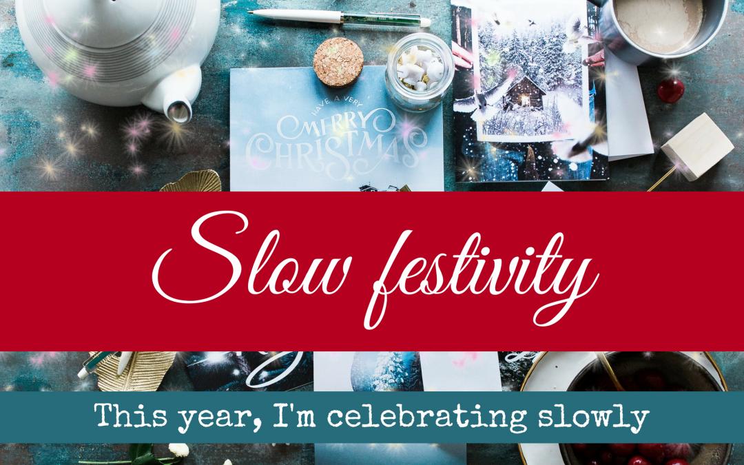 Slow Festivity